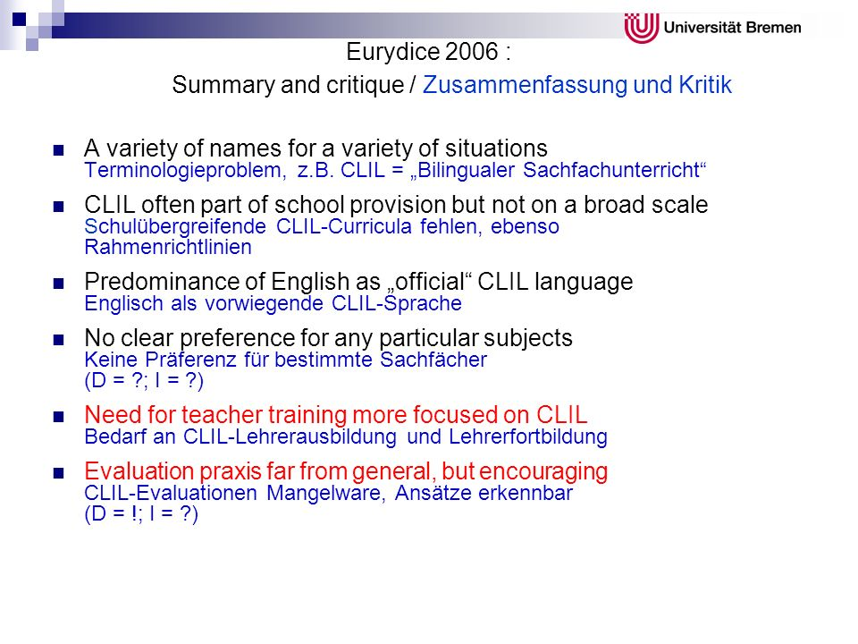 Eurydice 2006 : Summary and critique / Zusammenfassung und Kritik A variety of names for a variety of situations Terminologieproblem, z.B.