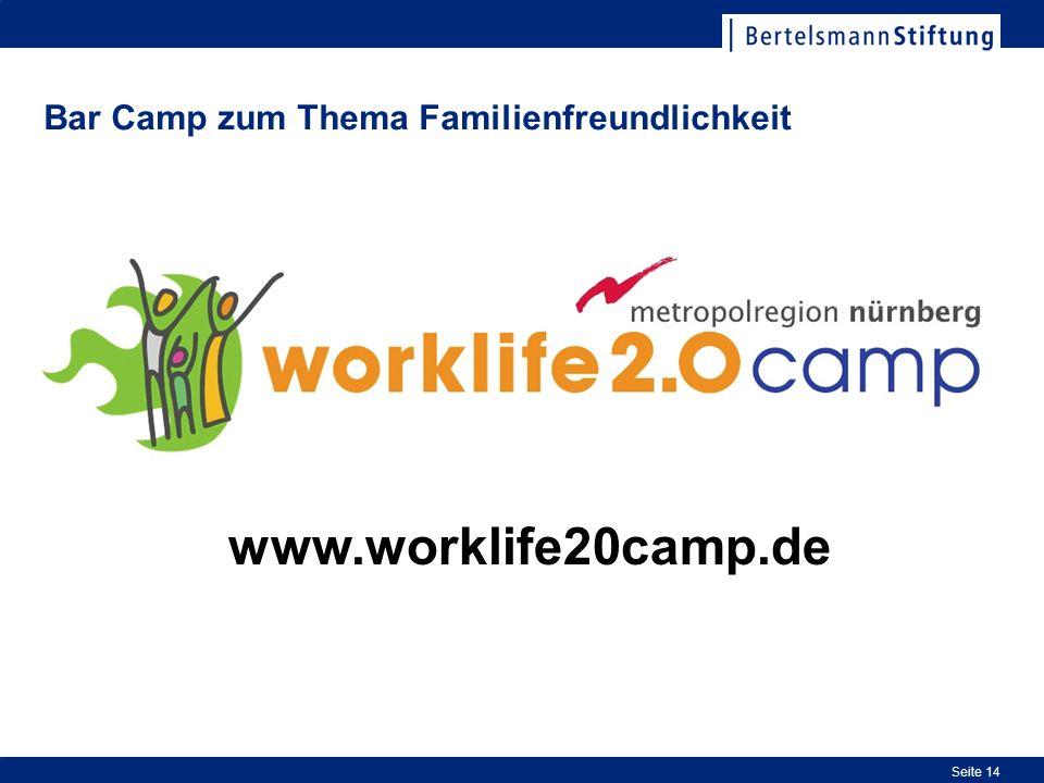 Bar Camp zum Thema Familienfreundlichkeit Seite 14 www.worklife20camp.de