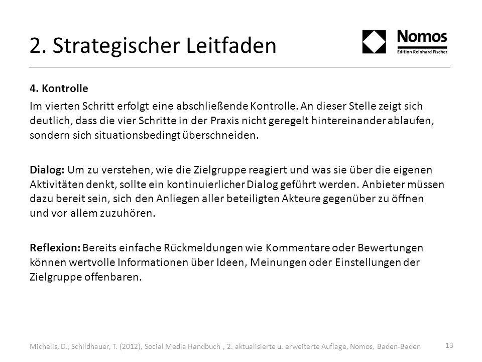 2. Strategischer Leitfaden 4. Kontrolle Im vierten Schritt erfolgt eine abschließende Kontrolle. An dieser Stelle zeigt sich deutlich, dass die vier S