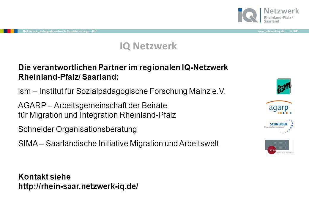 www.netzwerk-iq.de I © 2011 Netzwerk Integration durch Qualifizierung – IQ IQ Netzwerk Die verantwortlichen Partner im regionalen IQ-Netzwerk Rheinlan