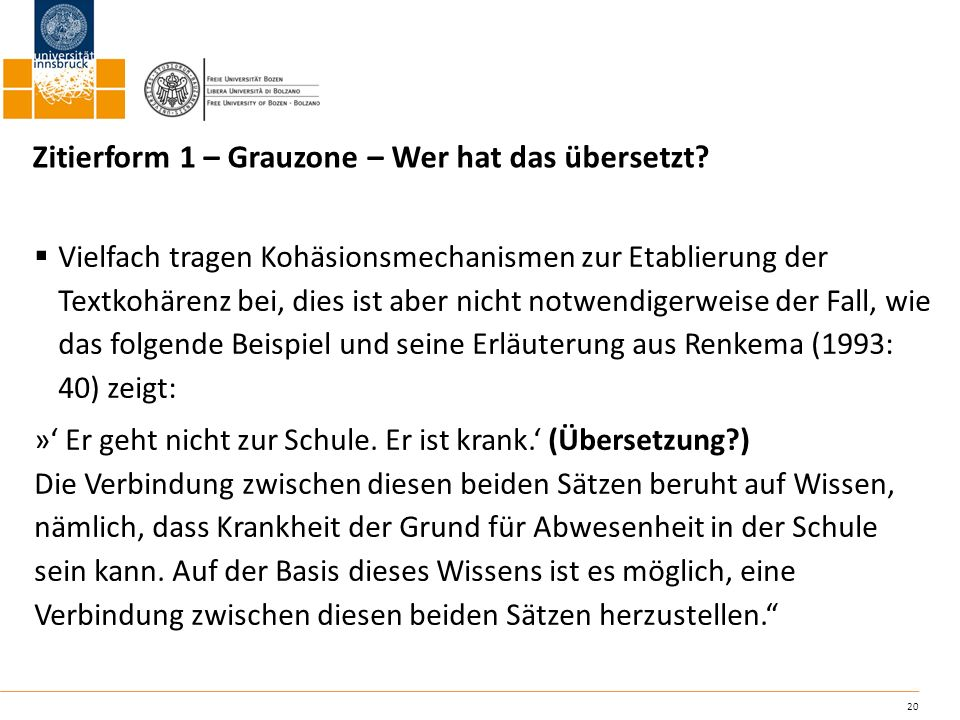 20 Zitierform 1 – Grauzone – Wer hat das übersetzt? Vielfach tragen Kohäsionsmechanismen zur Etablierung der Textkohärenz bei, dies ist aber nicht not