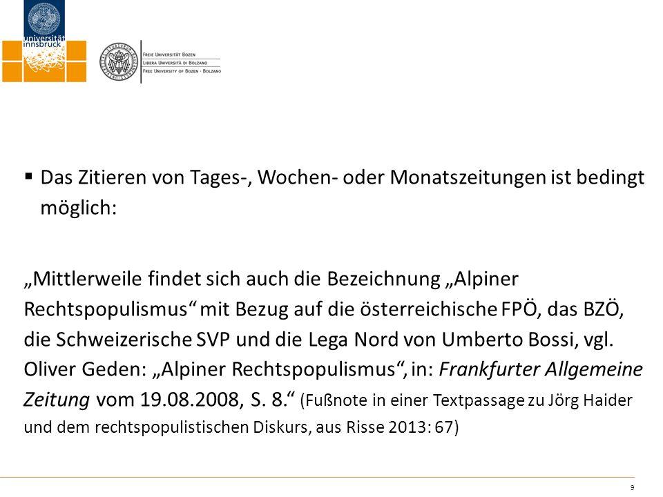 9 Das Zitieren von Tages-, Wochen- oder Monatszeitungen ist bedingt möglich: Mittlerweile findet sich auch die Bezeichnung Alpiner Rechtspopulismus mi