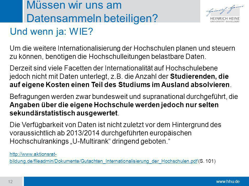 www.hhu.de Müssen wir uns am Datensammeln beteiligen? Um die weitere Internationalisierung der Hochschulen planen und steuern zu können, benötigen die