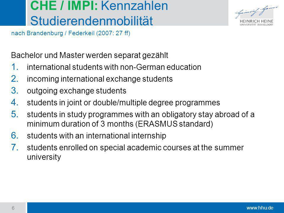 www.hhu.de CHE / IMPI: Kennzahlen Studierendenmobilität Bachelor und Master werden separat gezählt 1. international students with non-German education