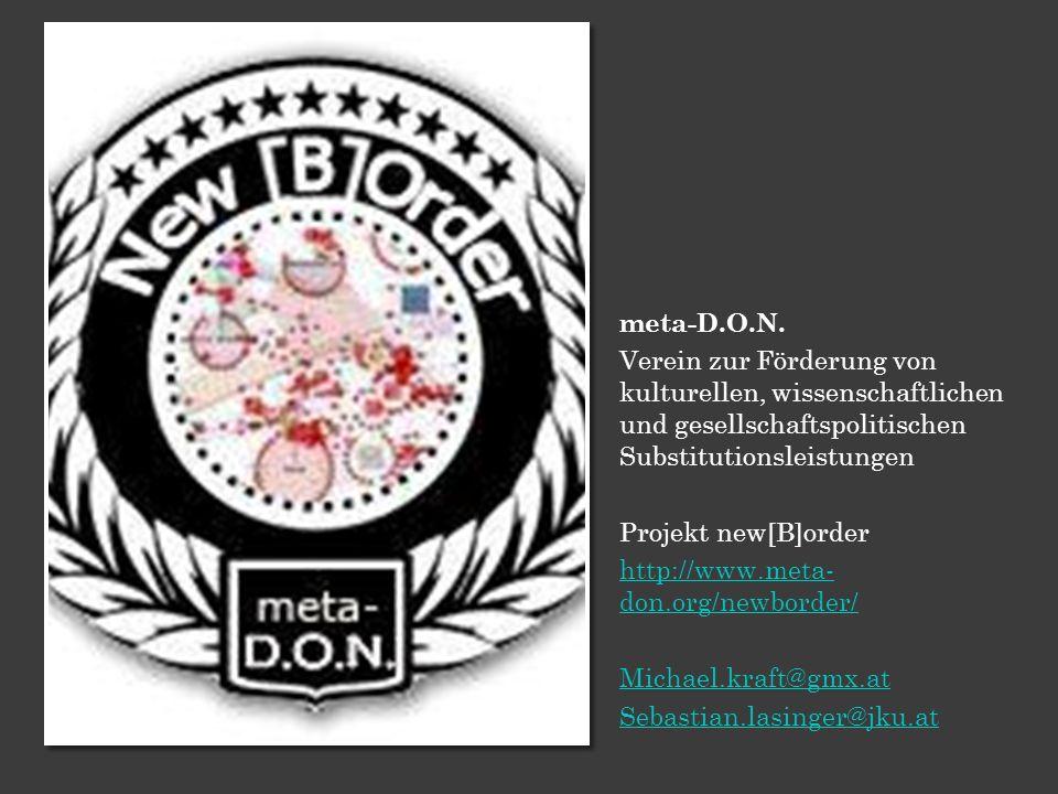 meta-D.O.N. Verein zur Förderung von kulturellen, wissenschaftlichen und gesellschaftspolitischen Substitutionsleistungen Projekt new[B]order http://w