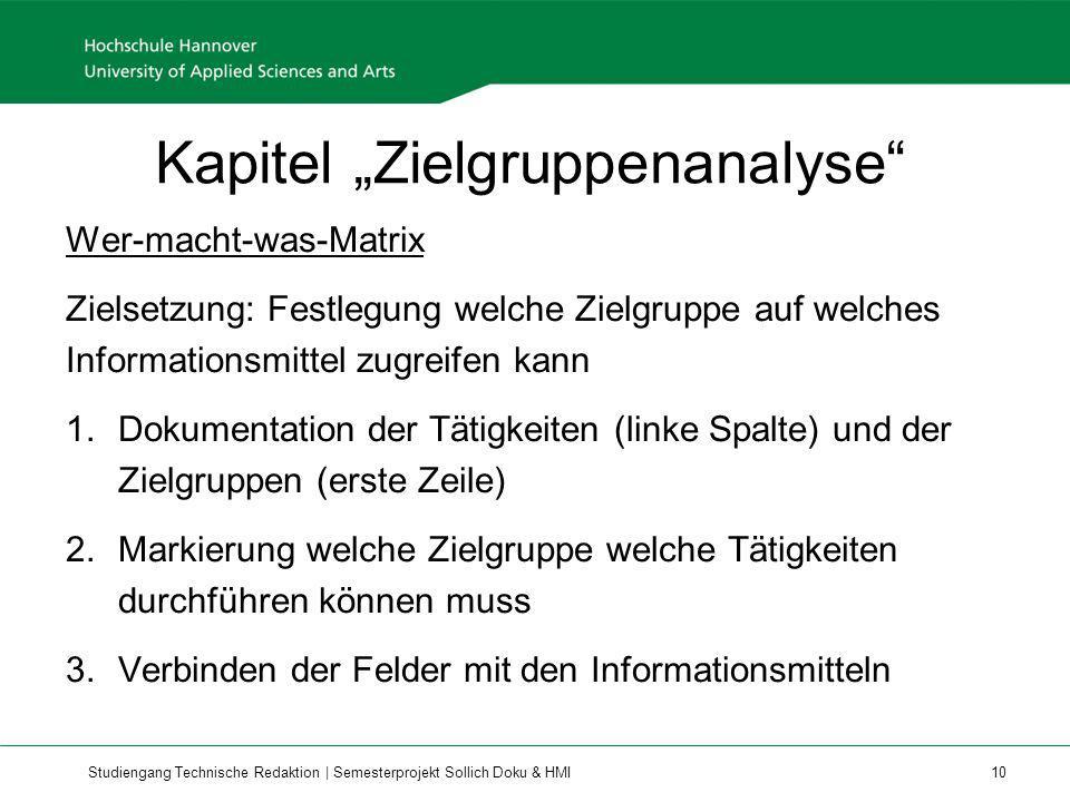 Studiengang Technische Redaktion | Semesterprojekt Sollich Doku & HMI 10 Kapitel Zielgruppenanalyse Wer-macht-was-Matrix Zielsetzung: Festlegung welch