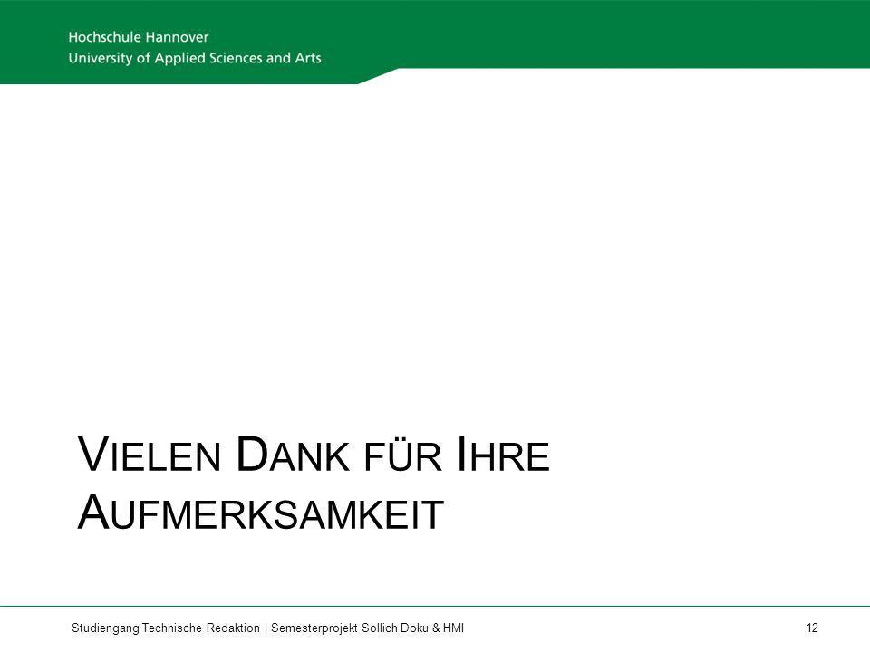 Studiengang Technische Redaktion | Semesterprojekt Sollich Doku & HMI 12 V IELEN D ANK FÜR I HRE A UFMERKSAMKEIT