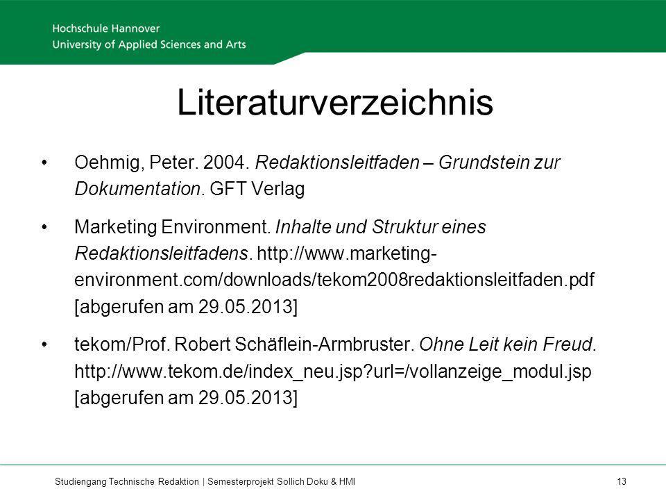 Studiengang Technische Redaktion | Semesterprojekt Sollich Doku & HMI 13 Literaturverzeichnis Oehmig, Peter. 2004. Redaktionsleitfaden – Grundstein zu