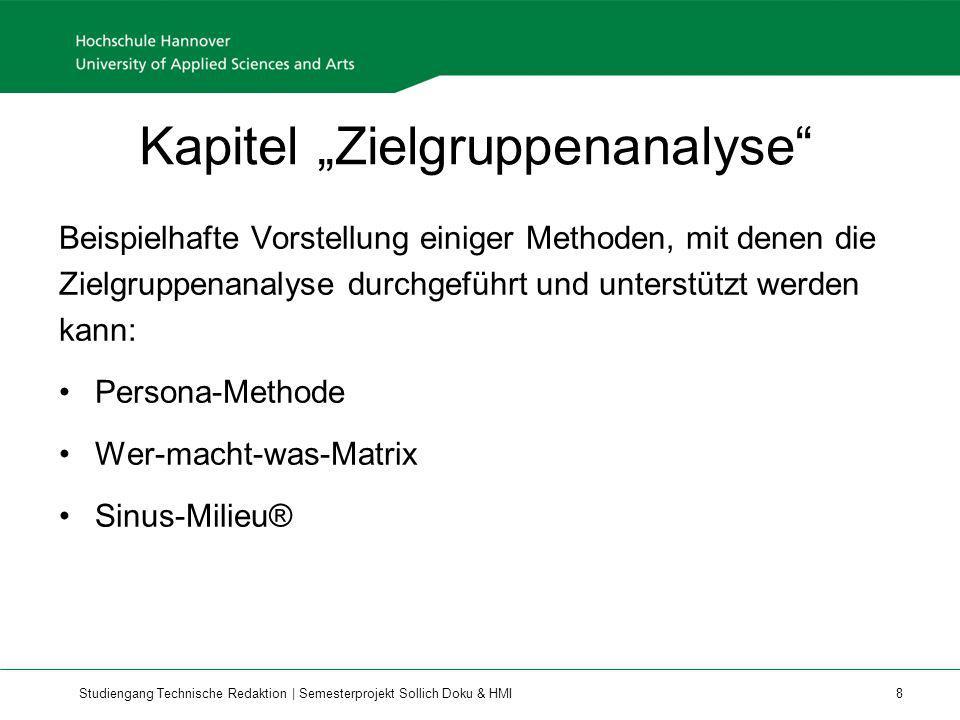 Studiengang Technische Redaktion | Semesterprojekt Sollich Doku & HMI 8 Kapitel Zielgruppenanalyse Beispielhafte Vorstellung einiger Methoden, mit den