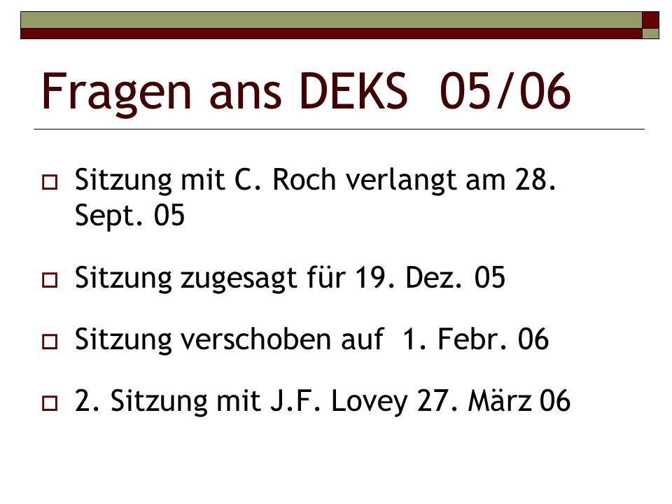 Fragen ans DEKS 05/06 Sitzung mit C. Roch verlangt am 28.