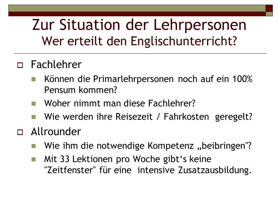 Zur Situation der Lehrpersonen Wer erteilt den Englischunterricht.