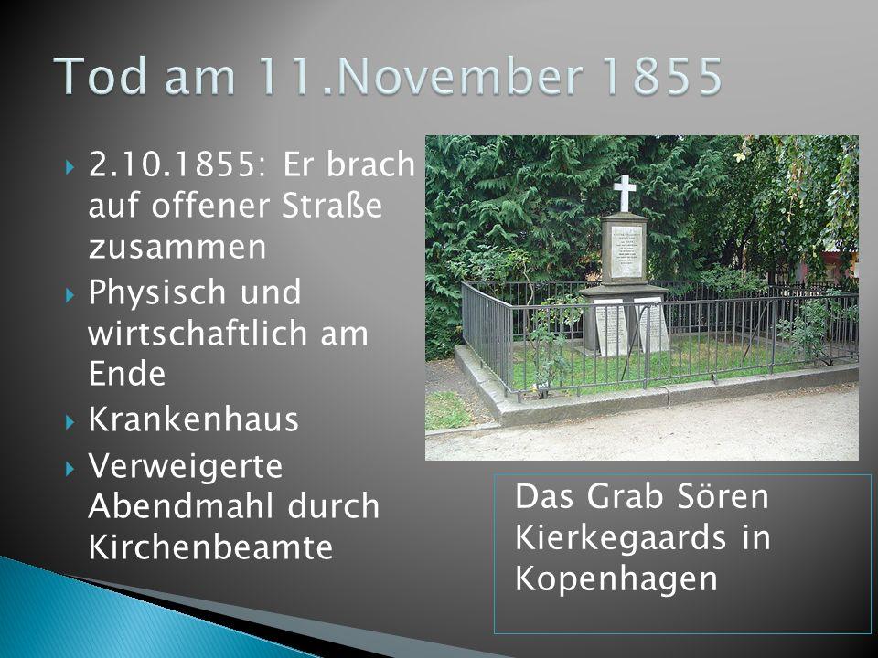2.10.1855: Er brach auf offener Straße zusammen Physisch und wirtschaftlich am Ende Krankenhaus Verweigerte Abendmahl durch Kirchenbeamte Das Grab Sör