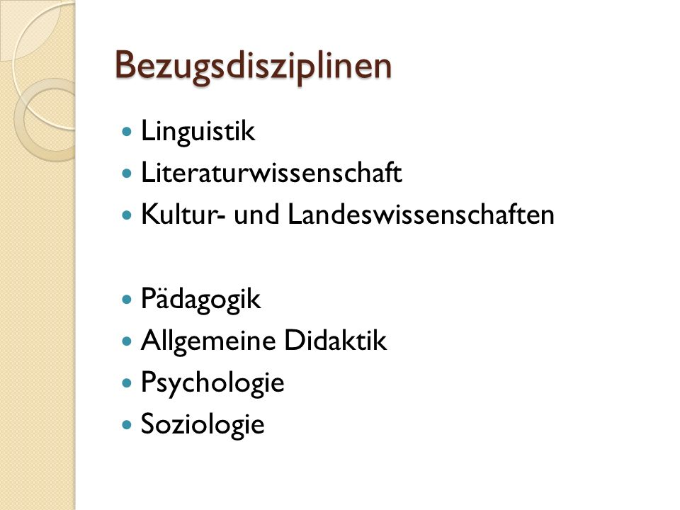 Bezugsdisziplinen Linguistik Literaturwissenschaft Kultur- und Landeswissenschaften Pädagogik Allgemeine Didaktik Psychologie Soziologie