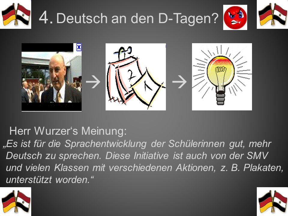 3.NEIN!! Es ist d Herr Wurzer + spontane Idee = Neue Tradition an der DSB