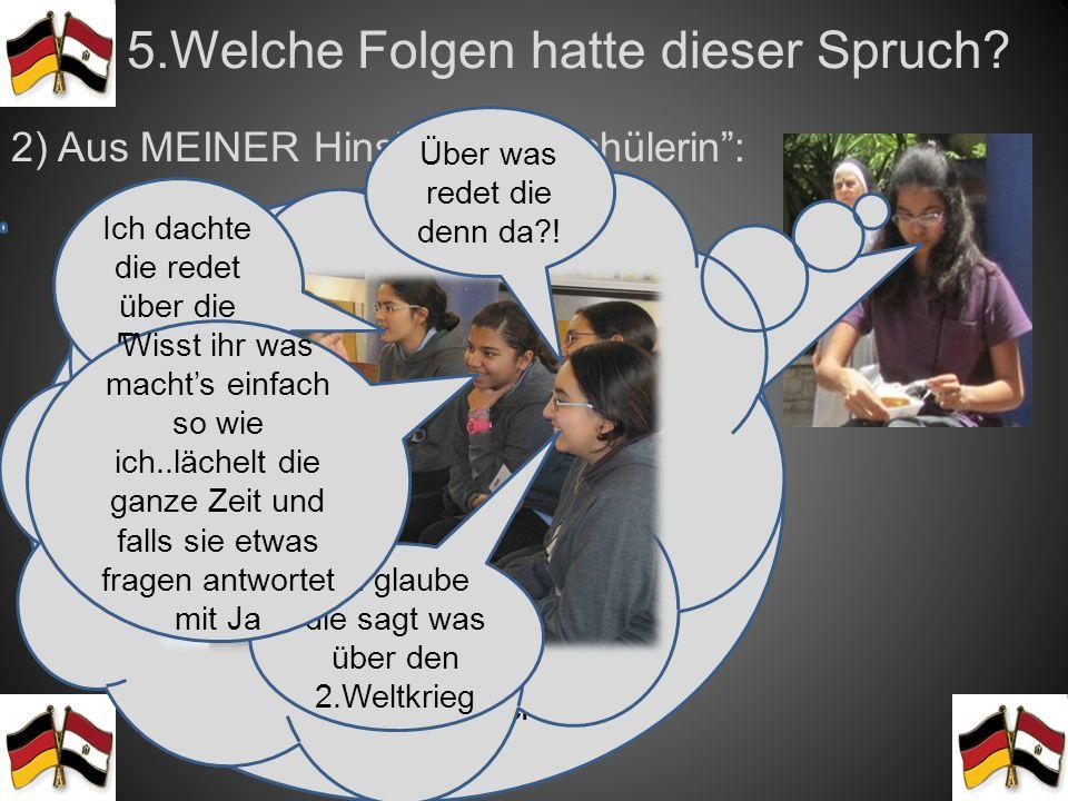 Welche Folgen hatte dieser Spruch? 5. 1) Aus Herr Wurzers Hinsicht als Mudir: Die Folge war, dass an den D- tagen tatsächlich mehr Deutsch gesprochen