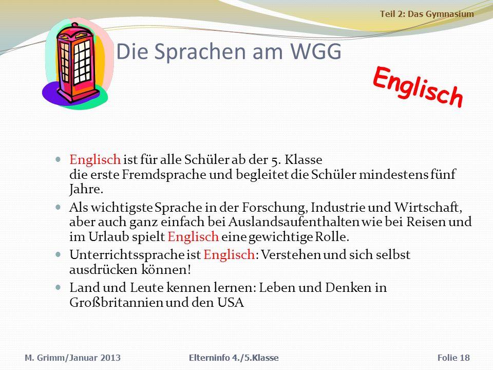 M.Grimm/Januar 2013 Die Sprachen am WGG Englisch ist für alle Schüler ab der 5.