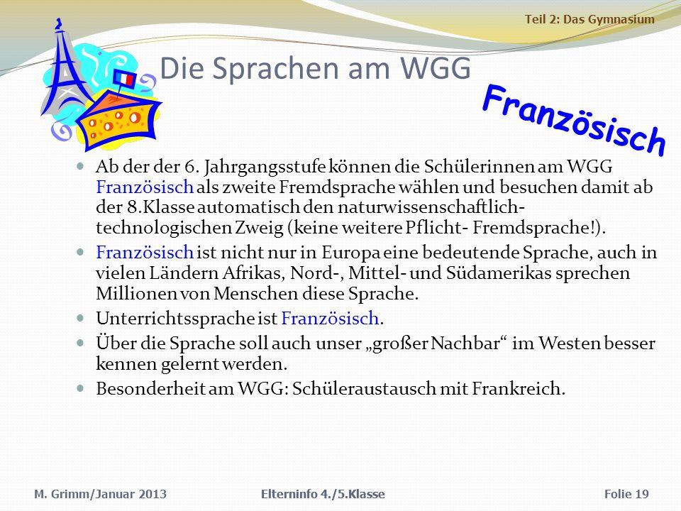 M.Grimm/Januar 2013 Die Sprachen am WGG Ab der der 6.