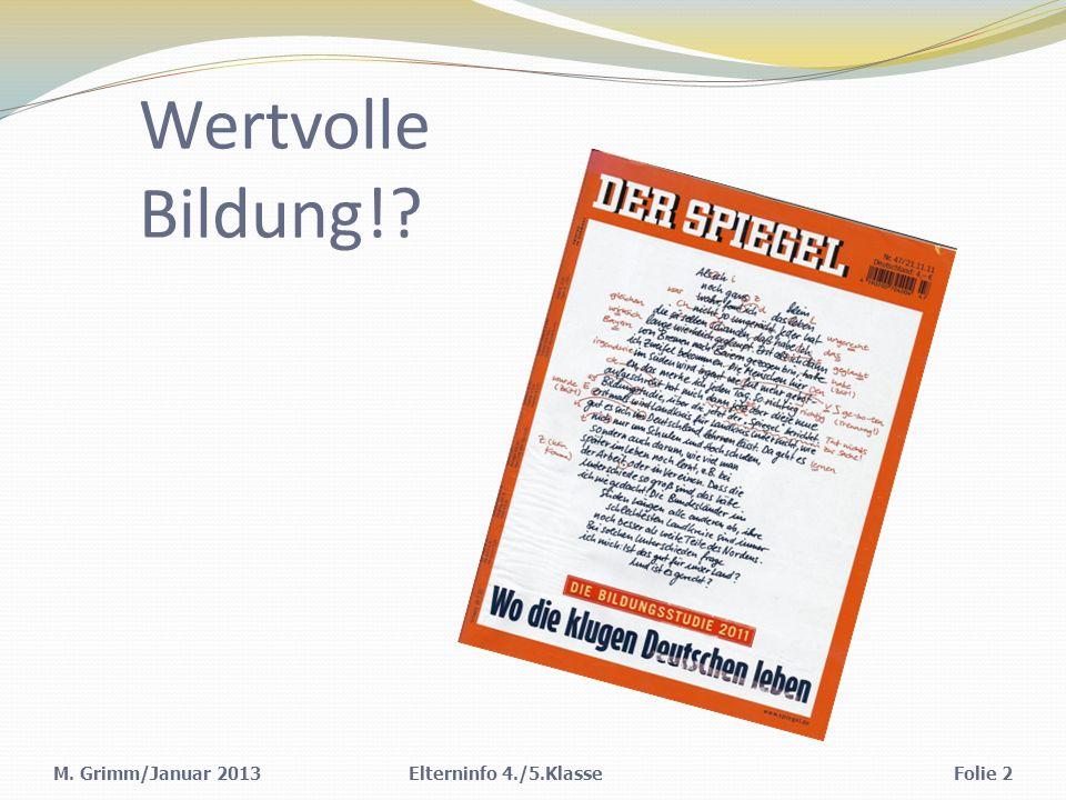 Wertvolle Bildung!? M. Grimm/Januar 2013Folie 2Elterninfo 4./5.Klasse