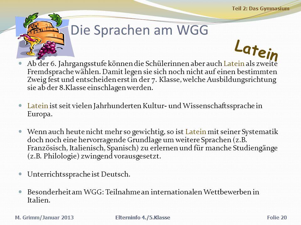 M.Grimm/Januar 2013 Die Sprachen am WGG Ab der 6.