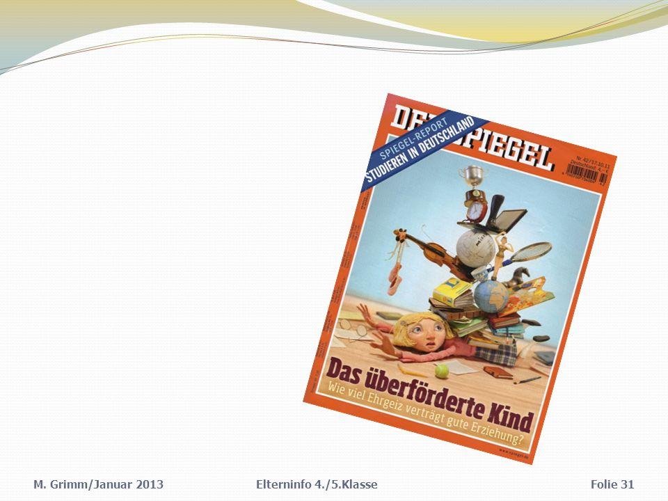 M. Grimm/Januar 2013Folie 31Elterninfo 4./5.Klasse