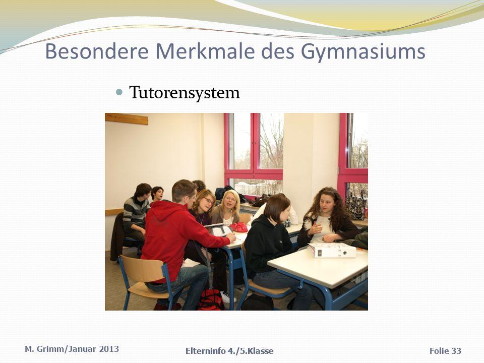 Besondere Merkmale des Gymnasiums Tutorensystem Elterninfo 4./5.KlasseFolie 33 M.