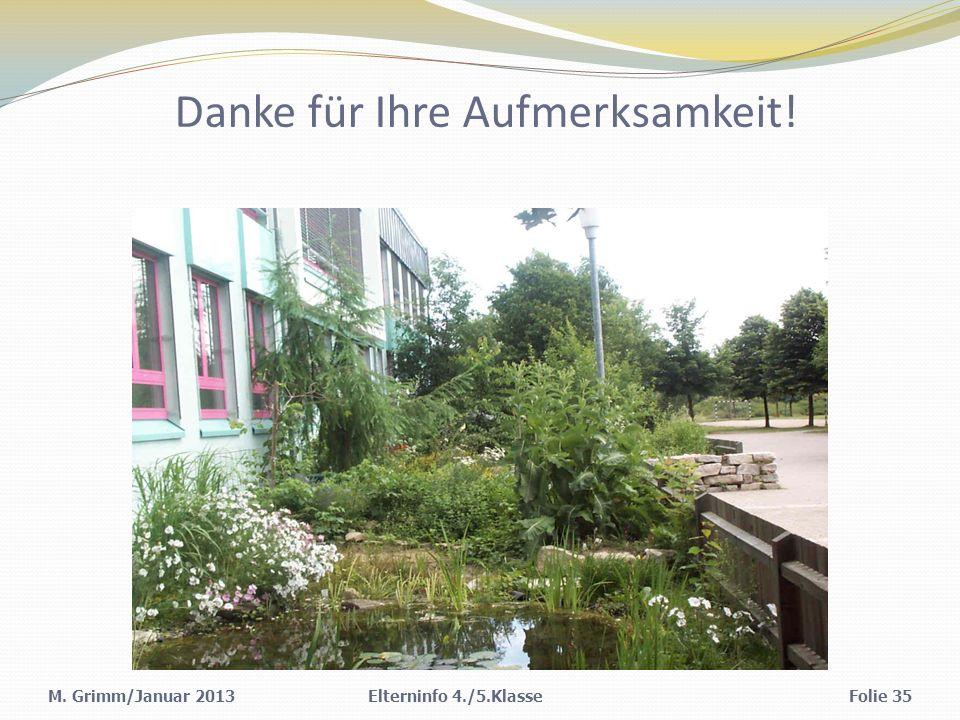 M. Grimm/Januar 2013Elterninfo 4./5.KlasseFolie 35 Danke für Ihre Aufmerksamkeit!