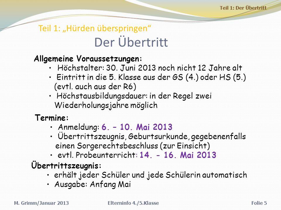 Elterninfo 4./5.KlasseFolie 5 Teil 1: Hürden überspringen Der Übertritt Allgemeine Voraussetzungen: Höchstalter: 30.