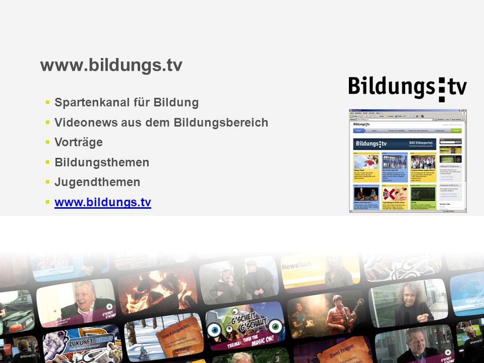 www.bildungs.tv Spartenkanal für Bildung Videonews aus dem Bildungsbereich Vorträge Bildungsthemen Jugendthemen www.bildungs.tv