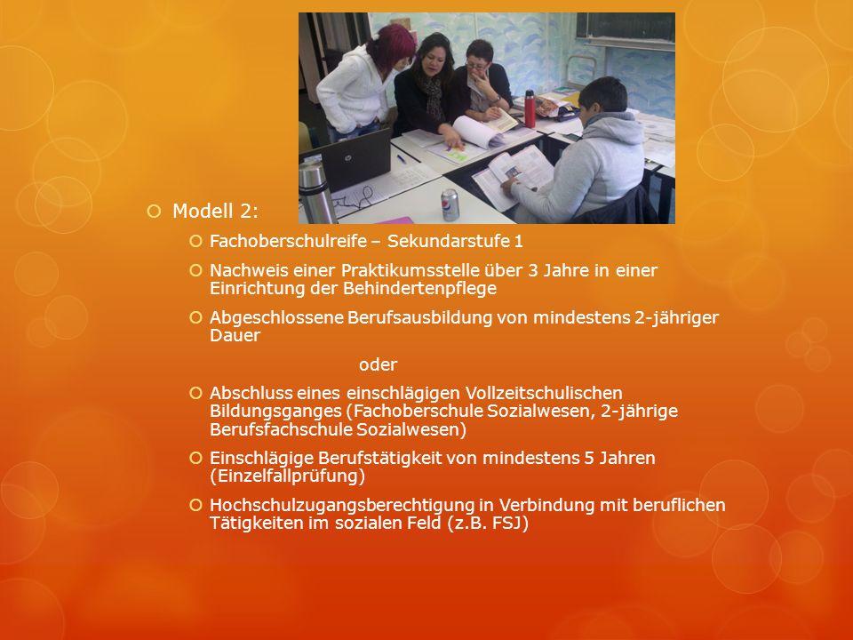 Modell 2: Fachoberschulreife – Sekundarstufe 1 Nachweis einer Praktikumsstelle über 3 Jahre in einer Einrichtung der Behindertenpflege Abgeschlossene