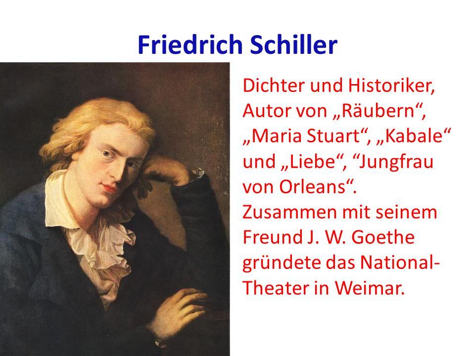 Friedrich Schiller Dichter und Historiker, Autor von Räubern, Maria Stuart, Kabale und Liebe, Jungfrau von Orleans. Zusammen mit seinem Freund J. W. G