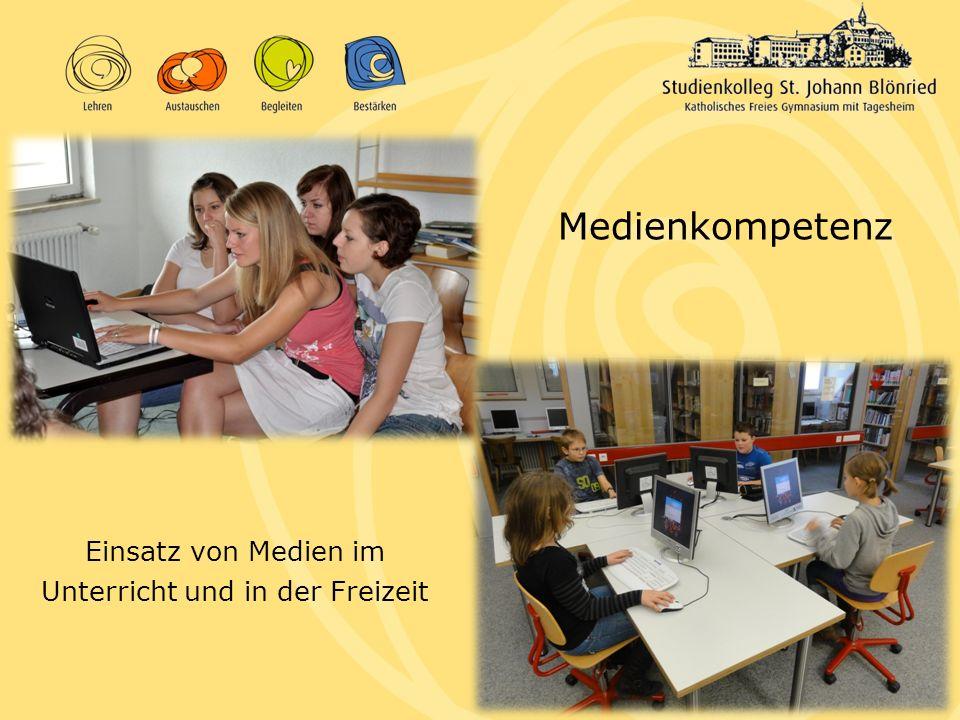 Medienkompetenz Einsatz von Medien im Unterricht und in der Freizeit
