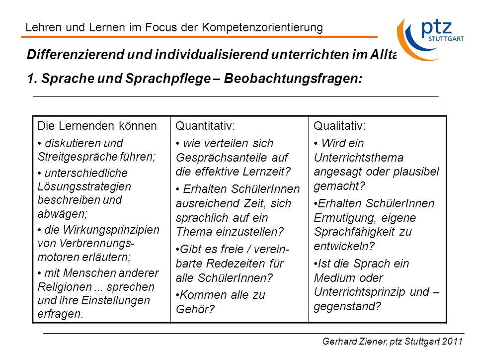 Gerhard Ziener, ptz Stuttgart 2011 Differenzierend und individualisierend unterrichten im Alltag 1. Sprache und Sprachpflege – Beobachtungsfragen: Die