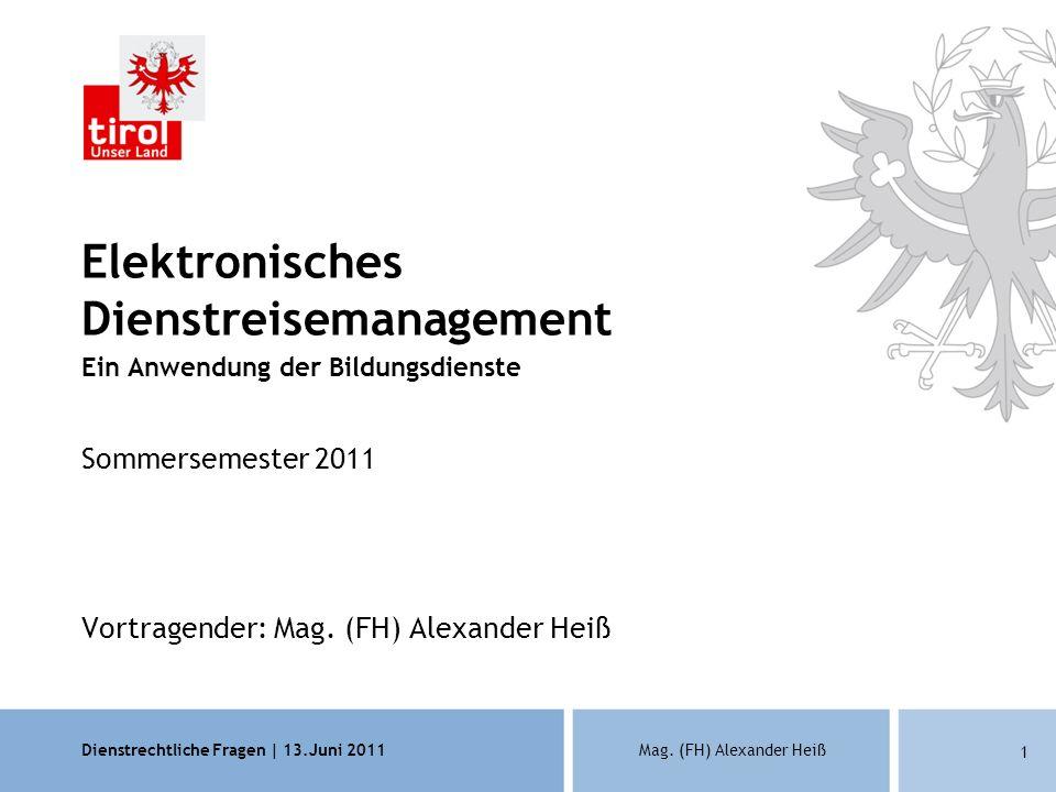 Dienstrechtliche Fragen | 13.Juni 2011Mag.(FH) Alexander Heiß 2 Vorstellung: Mag.
