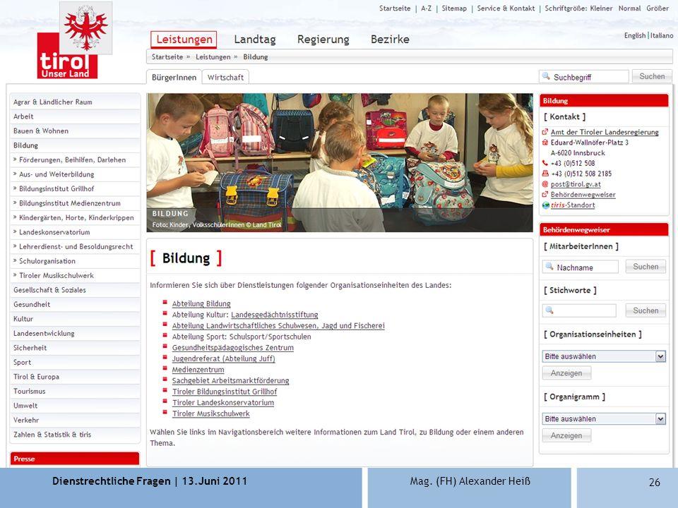 Dienstrechtliche Fragen | 13.Juni 2011Mag. (FH) Alexander Heiß 26 Ansprechpersonen