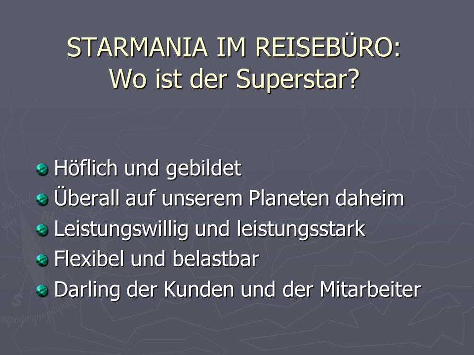 STARMANIA IM REISEBÜRO: Wo ist der Superstar.