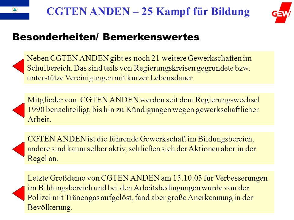 CGTEN ANDEN – 25 Kampf für Bildung Besonderheiten/ Bemerkenswertes Neben CGTEN ANDEN gibt es noch 21 weitere Gewerkschaften im Schulbereich. Das sind