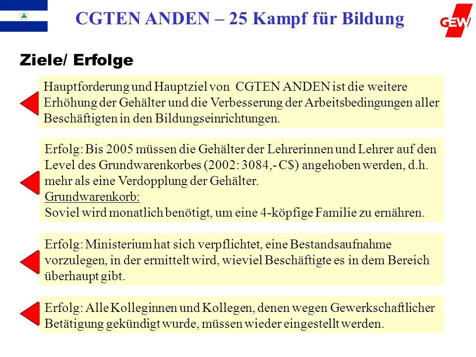 CGTEN ANDEN – 25 Kampf für Bildung Ziele/ Erfolge Hauptforderung und Hauptziel von CGTEN ANDEN ist die weitere Erhöhung der Gehälter und die Verbesser