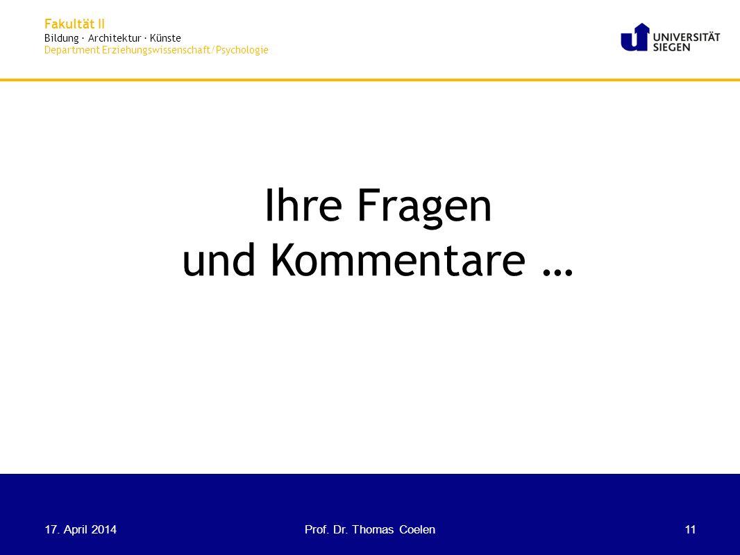 Fakultät II Bildung · Architektur · Künste Department Erziehungswissenschaft/Psychologie Ihre Fragen und Kommentare… 17. April 2014 Prof. Dr. Thomas C