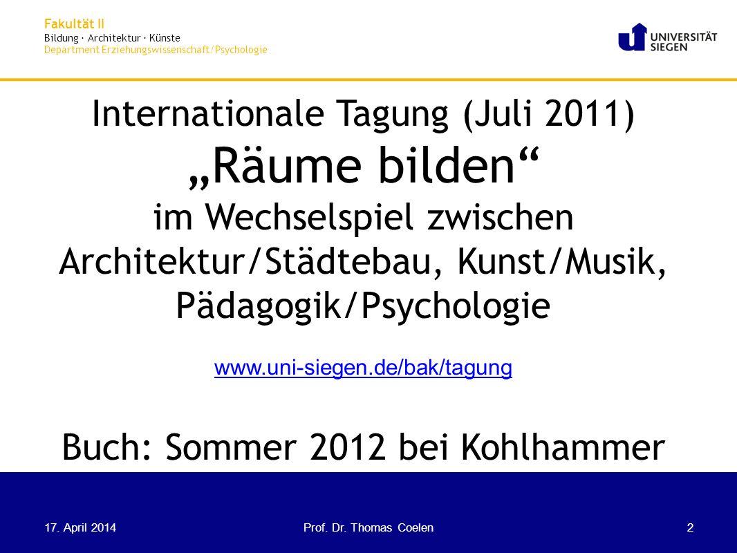 Fakultät II Bildung · Architektur · Künste Department Erziehungswissenschaft/Psychologie Internationale Tagung (Juli 2011) Räume bilden im Wechselspie