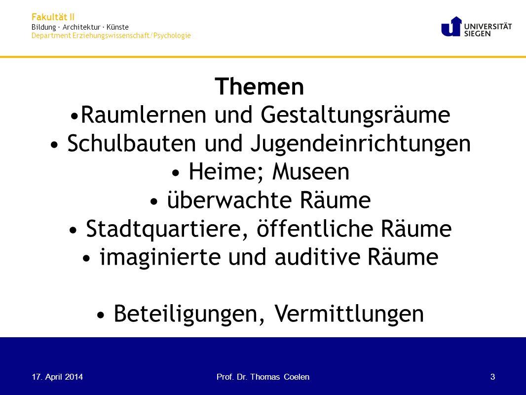 Fakultät II Bildung · Architektur · Künste Department Erziehungswissenschaft/Psychologie Themen Raumlernen und Gestaltungsräume Schulbauten und Jugend