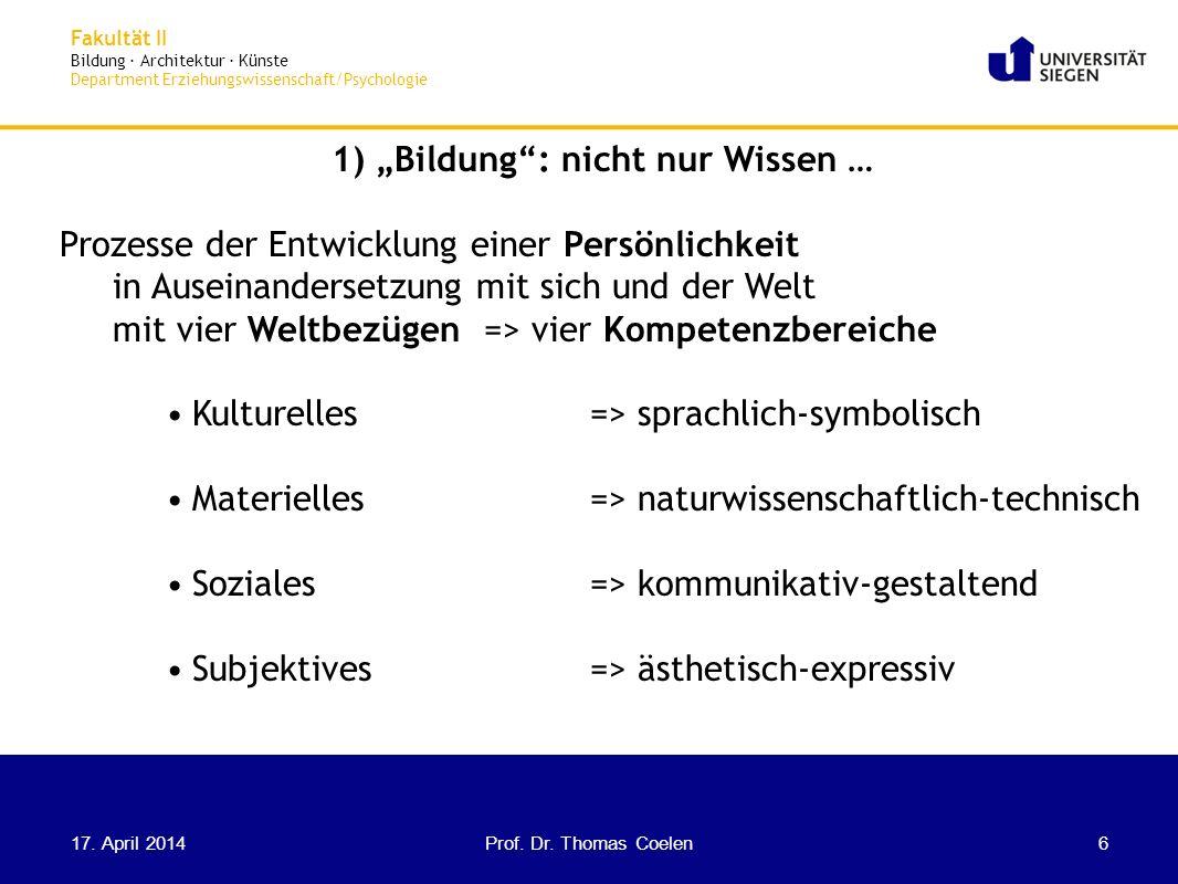 Fakultät II Bildung · Architektur · Künste Department Erziehungswissenschaft/Psychologie 1) Bildung: nicht nur Wissen … Prozesse der Entwicklung einer