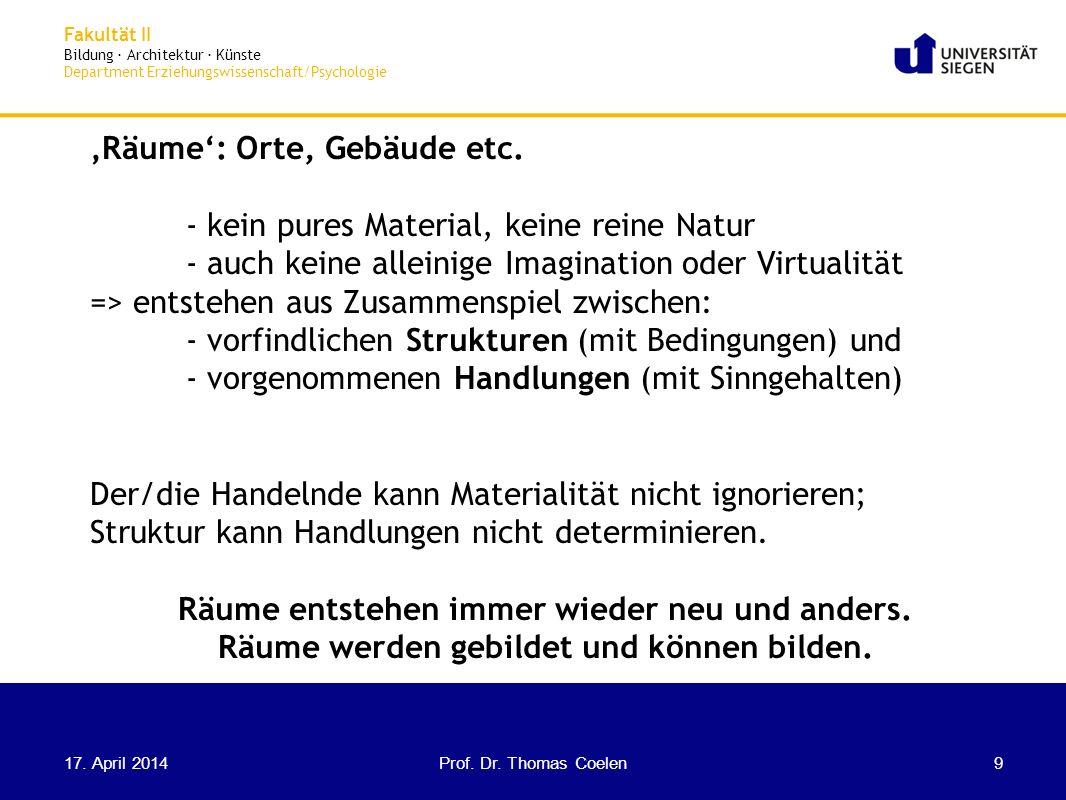 Fakultät II Bildung · Architektur · Künste Department Erziehungswissenschaft/Psychologie Räume: Orte, Gebäude etc. - kein pures Material, keine reine