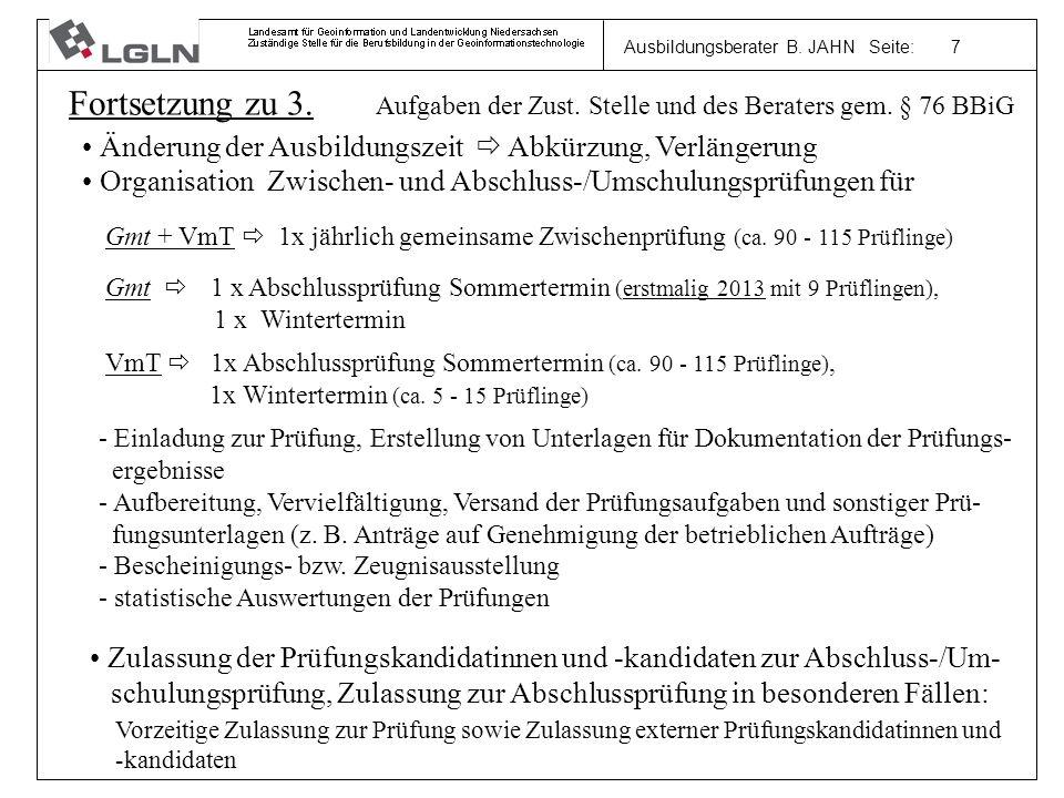 Ausbildungsberater B. JAHN Seite: 7 Fortsetzung zu 3. Aufgaben der Zust. Stelle und des Beraters gem. § 76 BBiG Änderung der Ausbildungszeit Abkürzung