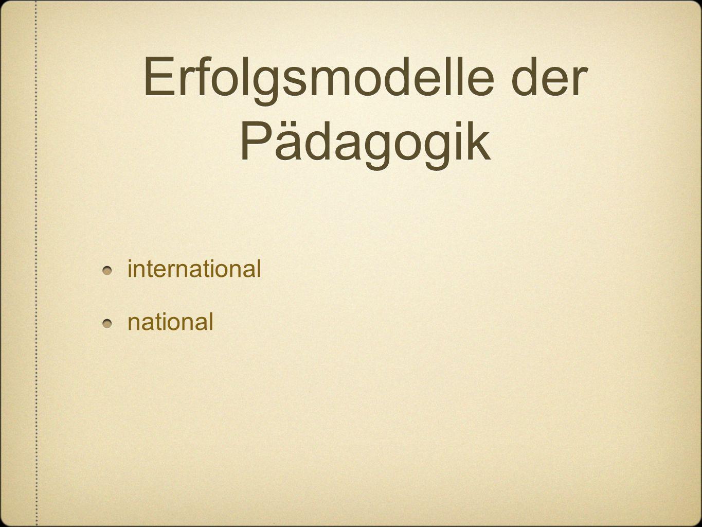Erfolgsmodelle der Pädagogik international national