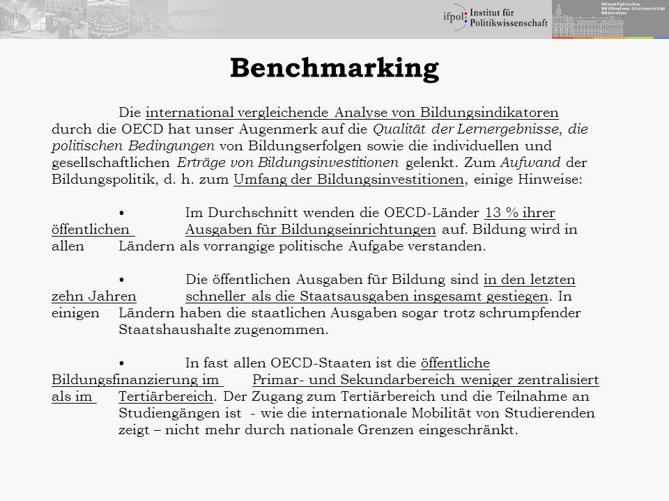 Benchmarking Die international vergleichende Analyse von Bildungsindikatoren durch die OECD hat unser Augenmerk auf die Qualität der Lernergebnisse, d