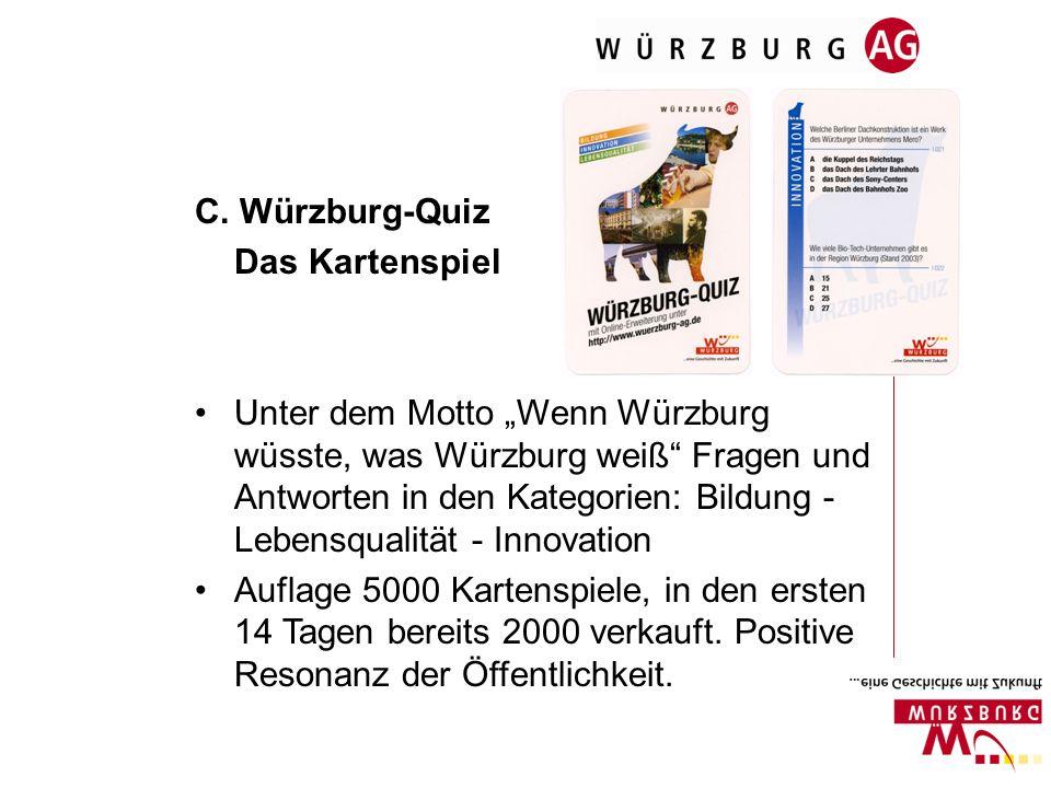 C. Würzburg-Quiz Das Kartenspiel Unter dem Motto Wenn Würzburg wüsste, was Würzburg weiß Fragen und Antworten in den Kategorien: Bildung - Lebensquali
