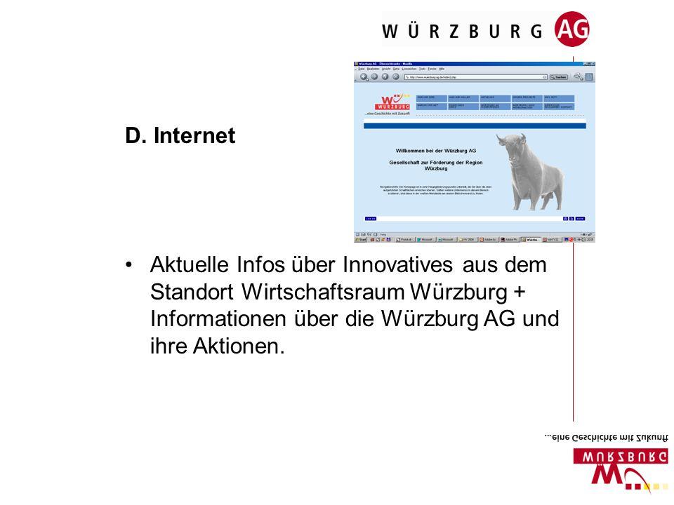 D. Internet Aktuelle Infos über Innovatives aus dem Standort Wirtschaftsraum Würzburg + Informationen über die Würzburg AG und ihre Aktionen.