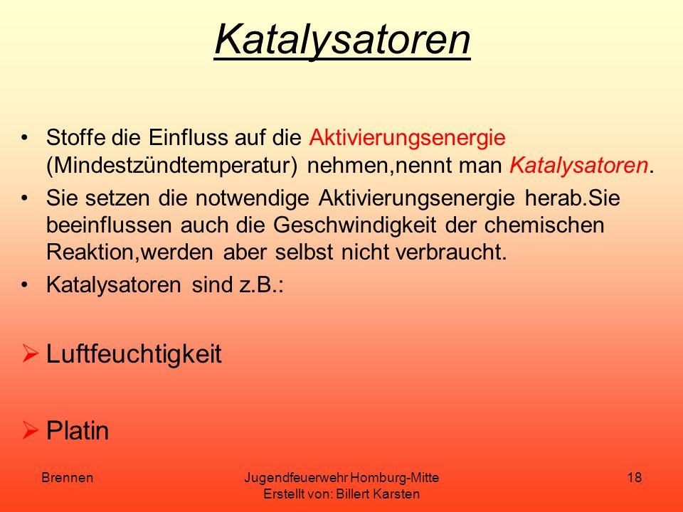 BrennenJugendfeuerwehr Homburg-Mitte Erstellt von: Billert Karsten 17 Die Mindestverbrennungstemperatur Die Mindestverbrennungstemperatur ist die Temp