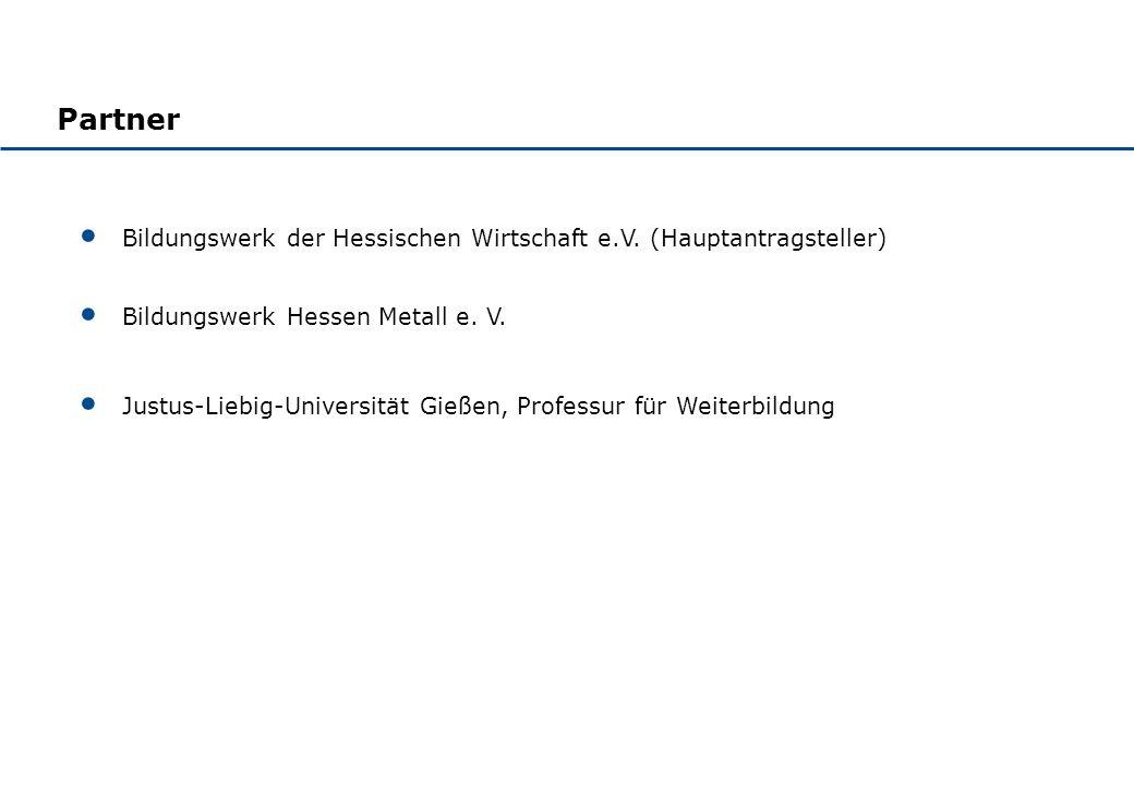 Bildungswerk der Hessischen Wirtschaft e.V. (Hauptantragsteller) Bildungswerk Hessen Metall e.