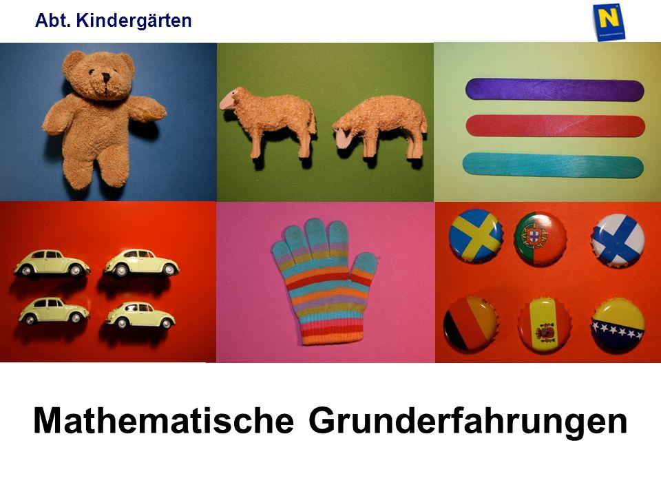 Abt. Kindergärten Mathematische Grunderfahrungen